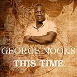 George Nooks This Time