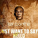 Ken Boothe Just Want To Say Hello