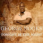 George Nooks Tonight Is The Night