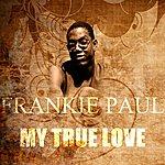 Frankie Paul My True Love