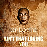 Ken Boothe Ain't That Loving You