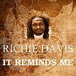 Richie Davis It Reminds Me