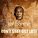 Ken Boothe Don't Stay Out Late