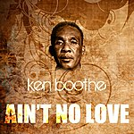 Ken Boothe Ain't No Love