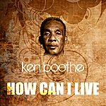 Ken Boothe How Can I Live