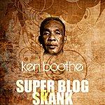 Ken Boothe Super Blog Skank