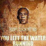 Ken Boothe You Left The Water Running
