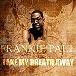 Frankie Paul Take My Breath Away