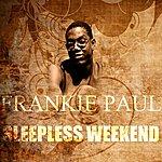 Frankie Paul Sleepless Weekend
