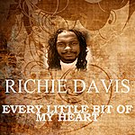 Richie Davis Every Little Bit Of My Heart