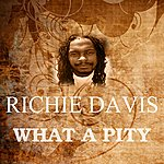 Richie Davis What A Pity