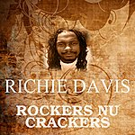 Richie Davis Rockers Nu Crackers