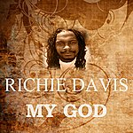 Richie Davis My God