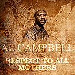 Al Campbell Respect To All Mothers