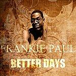 Frankie Paul Better Days