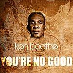 Ken Boothe You're No Good