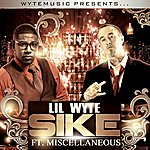 Lil Wyte Sike (Feat. Miscellaneous) - Single