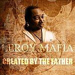 Leroy Mafia Created By The Father