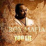 Leroy Mafia You Lie
