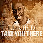 Lukie D Take You There