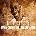 Lukie D Why Should I Be Afraid