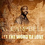Al Campbell Let The Word Be Love
