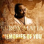 Leroy Mafia Memories Of You