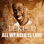Lukie D All We Need Is Love