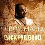 Leroy Mafia Back For Good