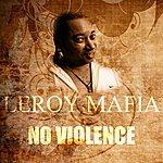 Leroy Mafia No Violence