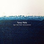 Tamas Wells Signs I Can't Read - Live At Sonorium