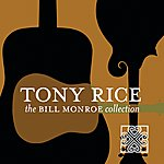 Tony Rice The Bill Monroe Collection