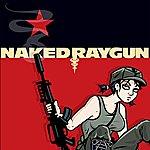 Naked Raygun Series #1