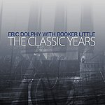 Booker Little The Classic Years