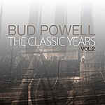 Bud Powell The Classic Years, Vol. 2