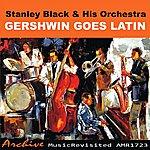 Stanley Black Gershwin Goes Latin