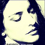 Regina Espinoza Blackouts - Single