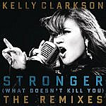 Kelly Clarkson Stronger (What Doesn't Kill You) The Remixes