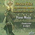 Radoslav Kvapil Smetana: Polkas, Bagatelles & Impromptus