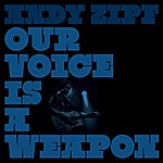 Andy Zipf Our Voice Is A Weapon