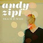 Andy Zipf Reach Is Wide (Single)