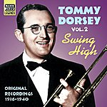 Tommy Dorsey Dorsey, Tommy: Swing High (1936-1940)