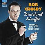 Bob Crosby Crosby, Bob: Dixieland Shuffle (1935-1939)