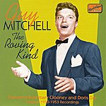 Guy Mitchell Mitchell, Guy: The Roving Kind (1950-1953)