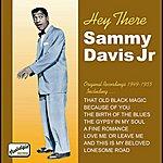 Sammy Davis, Jr. Davis Jr, Sammy: Hey There (1949-1955)