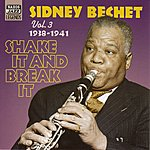 Sidney Bechet Bechet, Sidney: Shake It And Break It (1938-1941)
