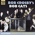 Bob Crosby Crosby, Bob And Bob Cats: Palesteena (1937-1940)