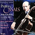 Pablo Casals Pablo Casals: Song Of The Birds (Cello Encores)