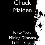 Chuck Maiden New York Mining Disaster 1941 - Single