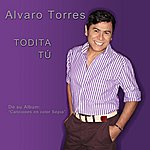 Alvaro Torres Todita Tu - Single